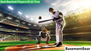 Best Baseball Players Of All Time, Top 10 Best MLB Players